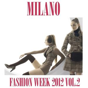Milano Fashion Week 2012, Vol. 2