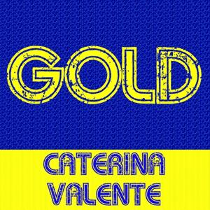 Gold - Caterina Valente