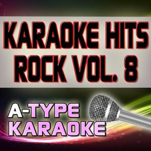 A-Type Karaoke Rock Hits, Vol. 8