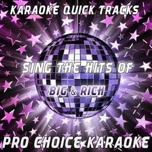 Karaoke Quick Tracks - Sing the Hits of Big & Rich (Karaoke Version) (Originally Performed By Big & Rich)