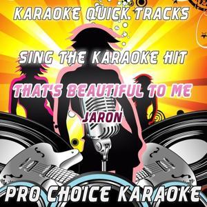 Karaoke Quick Tracks : That's Beautiful to Me (Karaoke Version) (Originally Performed By Jaron)