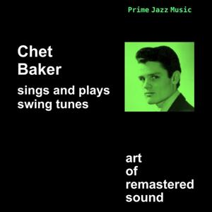 Chet Baker Sings and Plays Swing Tunes