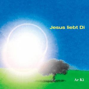 Jesus liebt di