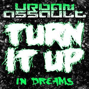Turn It Up / In Dreams