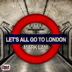 Let's All Go To London