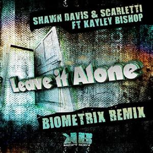 Leave it Alone (Biometrix Remix)