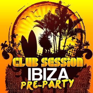 Club Session - Ibiza Pre-Party 2012