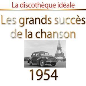 La ddiscothèque idéale 1954 (Les plus grands succès de la chanson)