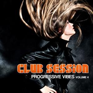 Club Session Progressive Vibes, Vol. 4