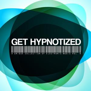 Get Hypnotized (A Unique Collection of Electronic Music, Vol. 9)