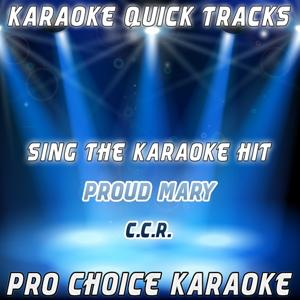 Karaoke Quick Tracks : Proud Mary (Karaoke Version) (Originally Performed By Creedence Clearwater Revival)