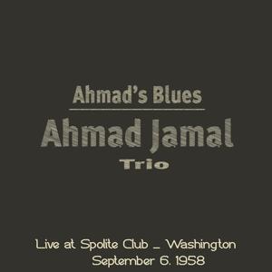Ahmad's Blues (Live At Spolite Club - Washington, September 6, 1958)