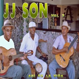 JJ Son, Vol. 3 (Asi Es la Vida)