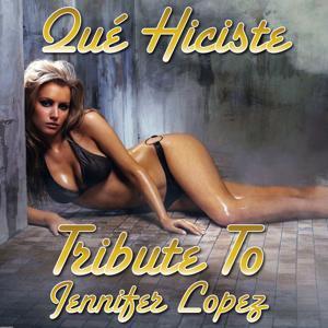Que Hiciste (Tribute To Jennifer Lopez)