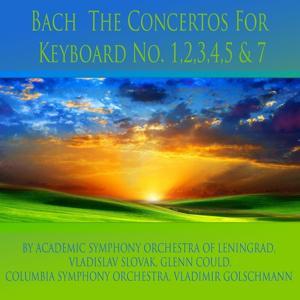 Bach: The Concertos for Keyboard No. 1, 2, 3, 4, 5 & 7