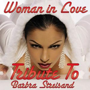 Woman in Love (Tribute to Barbra Streisand)