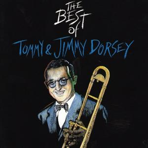 The Best of Tommy & Jimmy Dorsey