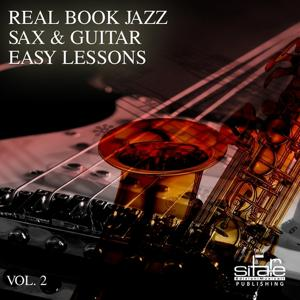 Real Book Jazz Sax & Guitar Easy Lessons, Vol. 2 (Jazz Sax & Guitar Easy Lessons)