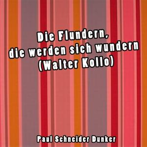 Die Flundern, die werden sich wundern (Walter Kollo)