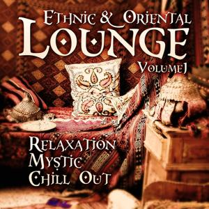 Ethnic & Oriental Lounge, Vol. 1 (Relaxation Mystic Chill Out)