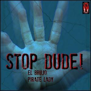 Stop Dude!