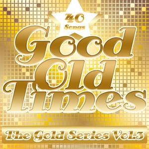 Good Old Times: The Gold Series, Vol. 3