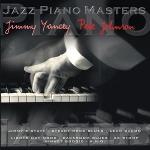 Jazz Piano Master: Jimmy Yancey & Pete Johnson