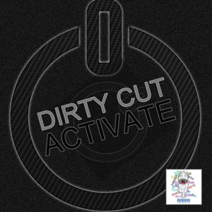 Dirty Cut - Activate