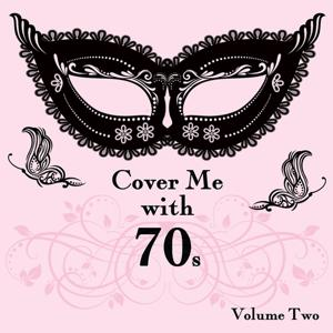 Cover Me With 70s, Vol. 2