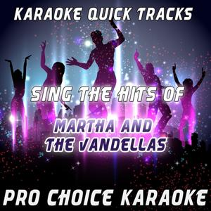 Karaoke Quick Tracks - Sing the Hits of Martha and The Vandellas (Karaoke Version) (Originally Performed By Martha and The Vandellas)
