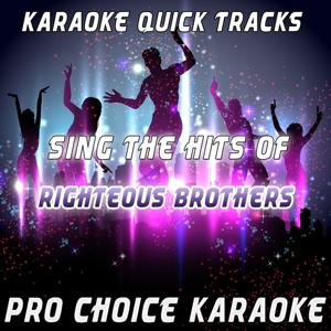 Karaoke Quick Tracks - Sing the Hits of The Righteous Brothers (Karaoke Version) (Originally Performed By the Righteous Brothers)