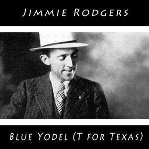 Blue Yodel (T for Texas)