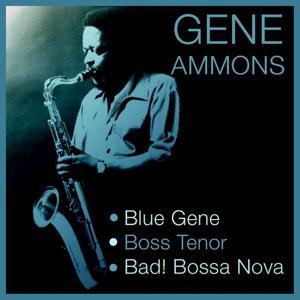 Blue Gene / Boss Tenor / Bad! Bossa Nova