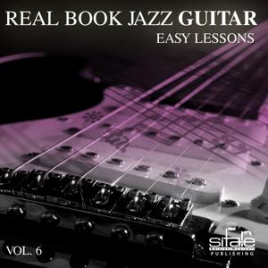 Real Book Jazz Guitar Easy Lessons, Vol. 6 (I've Got You Under My Skin)