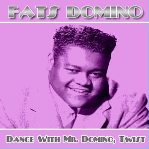 Dance With Mr. Domino, Twist