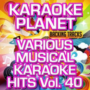 Various Musical Karaoke Hits, Vol. 40 (Karaoke Planet)