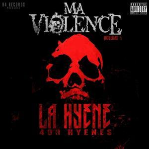 Ma violence, vol. 1 (400 hyènes)