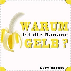 Warum ist die Banane gelb?