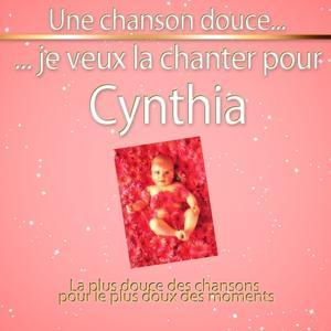 Une chanson douce je veux la chanter pour Cynthia