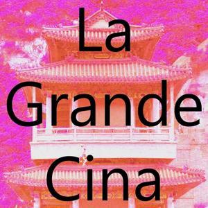 La Grande Cina