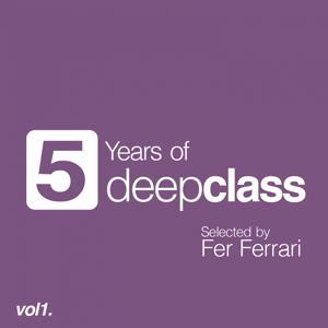 5 Years of DeepClass, Vol. 1 (Selected By Fer Ferrari)
