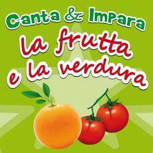 Canta & impara...la frutta e la verdura (contiene Booklet)