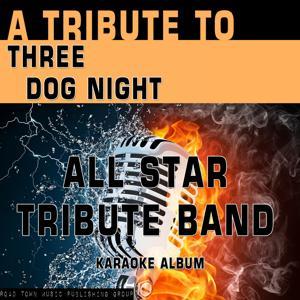 A Tribute to Three Dog Night (Karaoke Version)