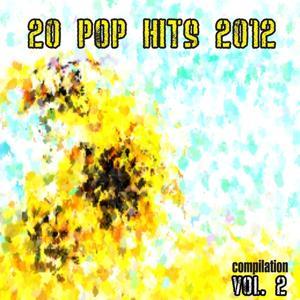 20 Pop Hits 2012 Compilation, Vol. 2