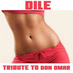 Dile (Tribute To Don Omar)