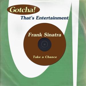 Take a Chance (That's Entertainment)