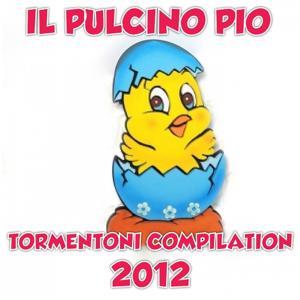 Il pulcino Pio (Tormentoni Compilation 2012)