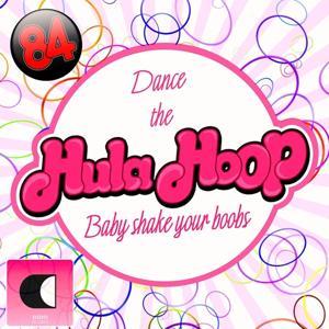 Dance the Hula Hoop (Baby Shake Your Boobs)