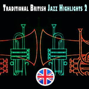 Traditional British Jazz Highlights 2