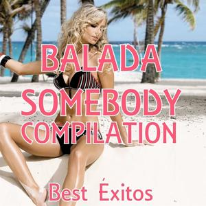 Balada - Somebody.. Compilation (Best Exitos)